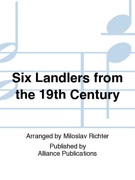 Six Landlers from the 19th Century