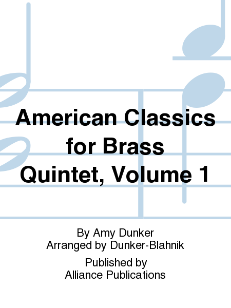 American Classics for Brass Quintet, Volume 1