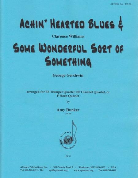 Achin' Hearted Blues & Some Wonderful Sort