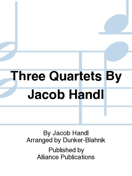 Three Quartets By Jacob Handl