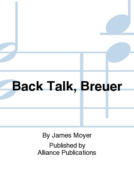 Back Talk, Breuer