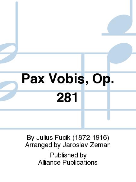 Pax Vobis, Op. 281