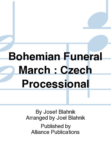 Bohemian Funeral March : Czech Processional