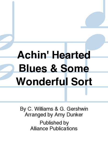 Achin' Hearted Blues & Some Wonderful Sort