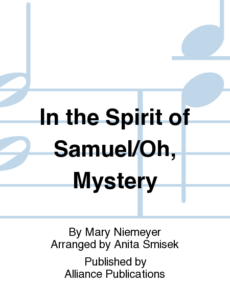 In the Spirit of Samuel/Oh, Mystery