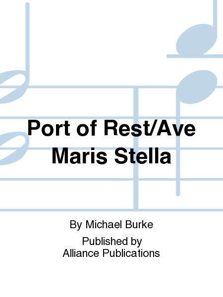 Port of Rest/Ave Maris Stella