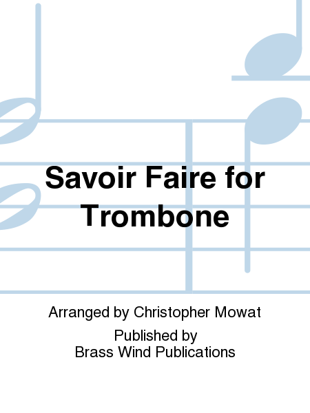Savoir Faire for Trombone