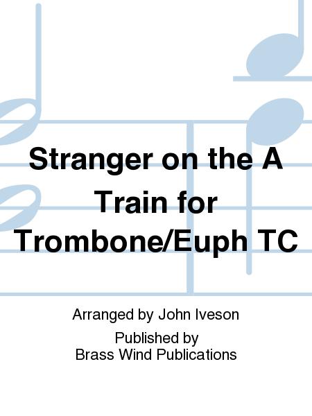 Stranger on the A Train for Trombone/Euph TC