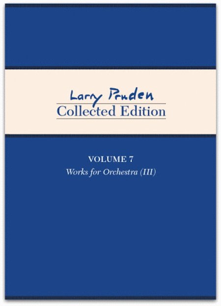 Larry Pruden: Collected Edition, Volume 7 – Works for Orchestra (III)