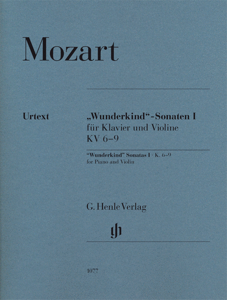 Wolfgang Amadeus Mozart - Wunderkind Sonatas, Volume 1, K6-9