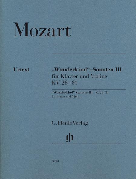 Wolfgang Amadeus Mozart - Wunderkind Sonatas, Volume 3, K. 26-31
