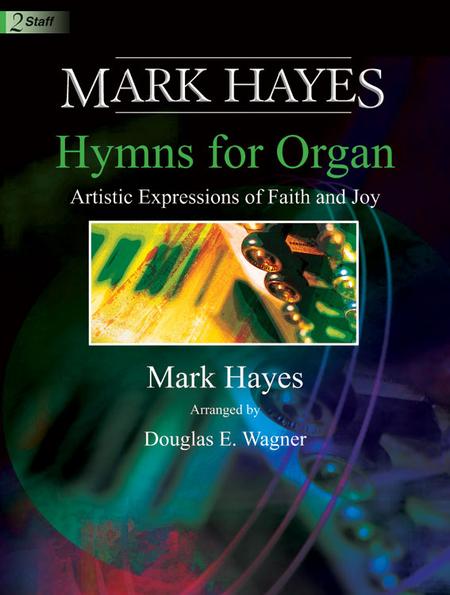 Mark Hayes: Hymns for Organ