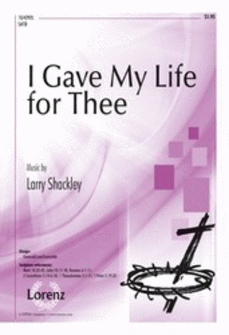 I Gave My Life for Thee