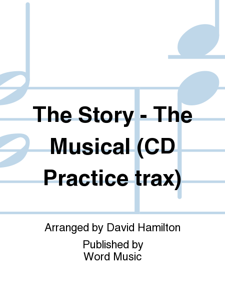 The Story - The Musical (CD Practice trax)