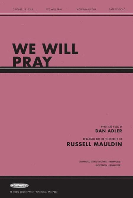 We Will Pray