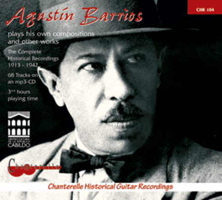 Agustin Barrios: Complete Guitar Recordings 1913-1942 MP3CD