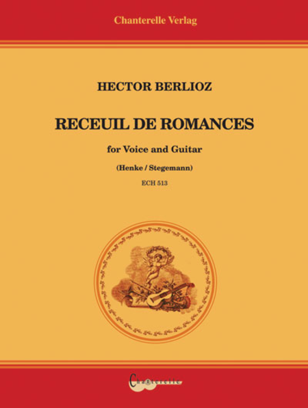 Hector Berlioz: 25 Romances for Voice and Guitar