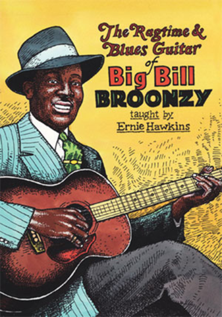 The Ragtime & Blues Guitar of Big Bill Broonzy