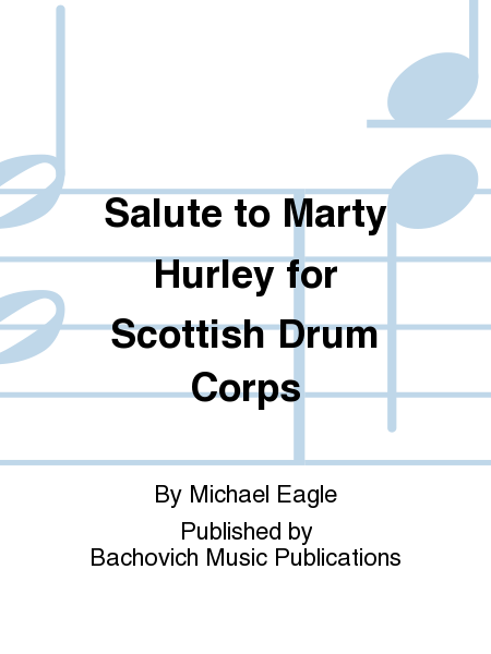 Salute to Marty Hurley for Scottish Drum Corps