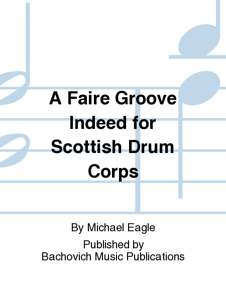 A Faire Groove Indeed for Scottish Drum Corps