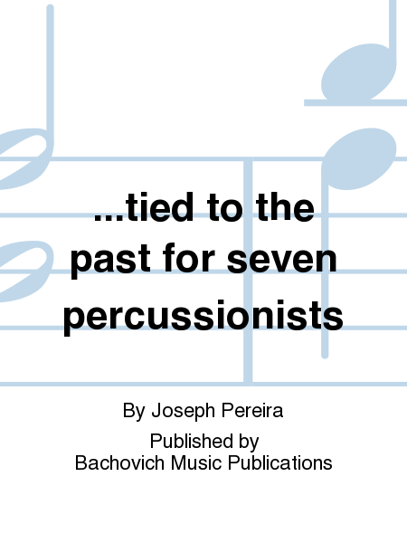 ...tied to the past for seven percussionists