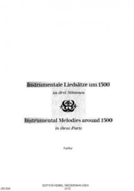 Instrumentale Liedsatze um 1500 : zu drei Stimmen (Blockfloten, Fidel- oder Streichtrio in einfacher oder gemischter Besetzung ohne Bass)