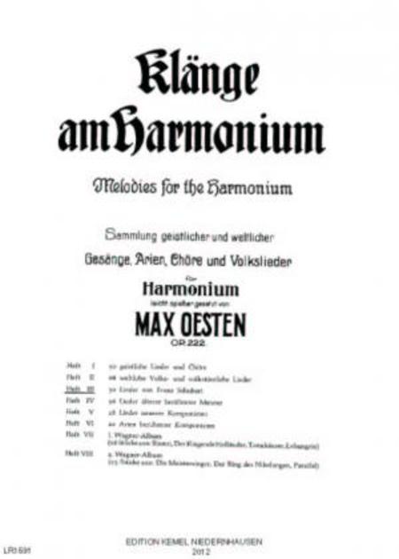 Klange am Harmonium : Sammlung geistlicher und weltlicher Gesange, Arien, Chore und Volkslieder fur Harmonium, op. 222 : Heft III, 30 Lieder