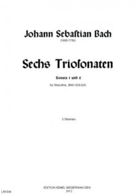 Sechs Triosonaten : Ausgabe A : fur drei Instrumente (Violine, Viola, Violoncello) : Sonata 1 und 2, BWV 525-526