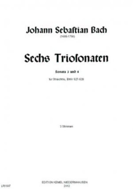 Sechs Triosonaten : Ausgabe A : fur drei Instrumente (Violine, Viola, Violoncello) : Sonata 3 und 4, BWV 527-528