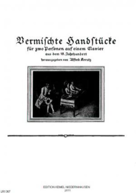Vermischte Handstucke aus dem achtzehnten Jahrhundert : fur zwo Personen auf einem Clavier