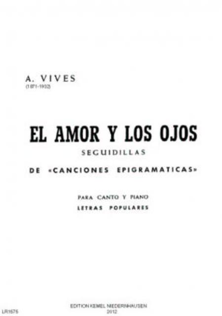 El amor y los ojos : seguidillas de Canciones epigramaticas : para canto y piano