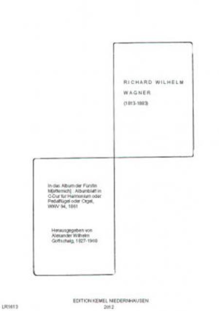 In das Album der Furstin M[etternich] : Albumblatt in C-Dur fur Harmonium oder Pedalflugel oder Orgel, WWV 94, 1861