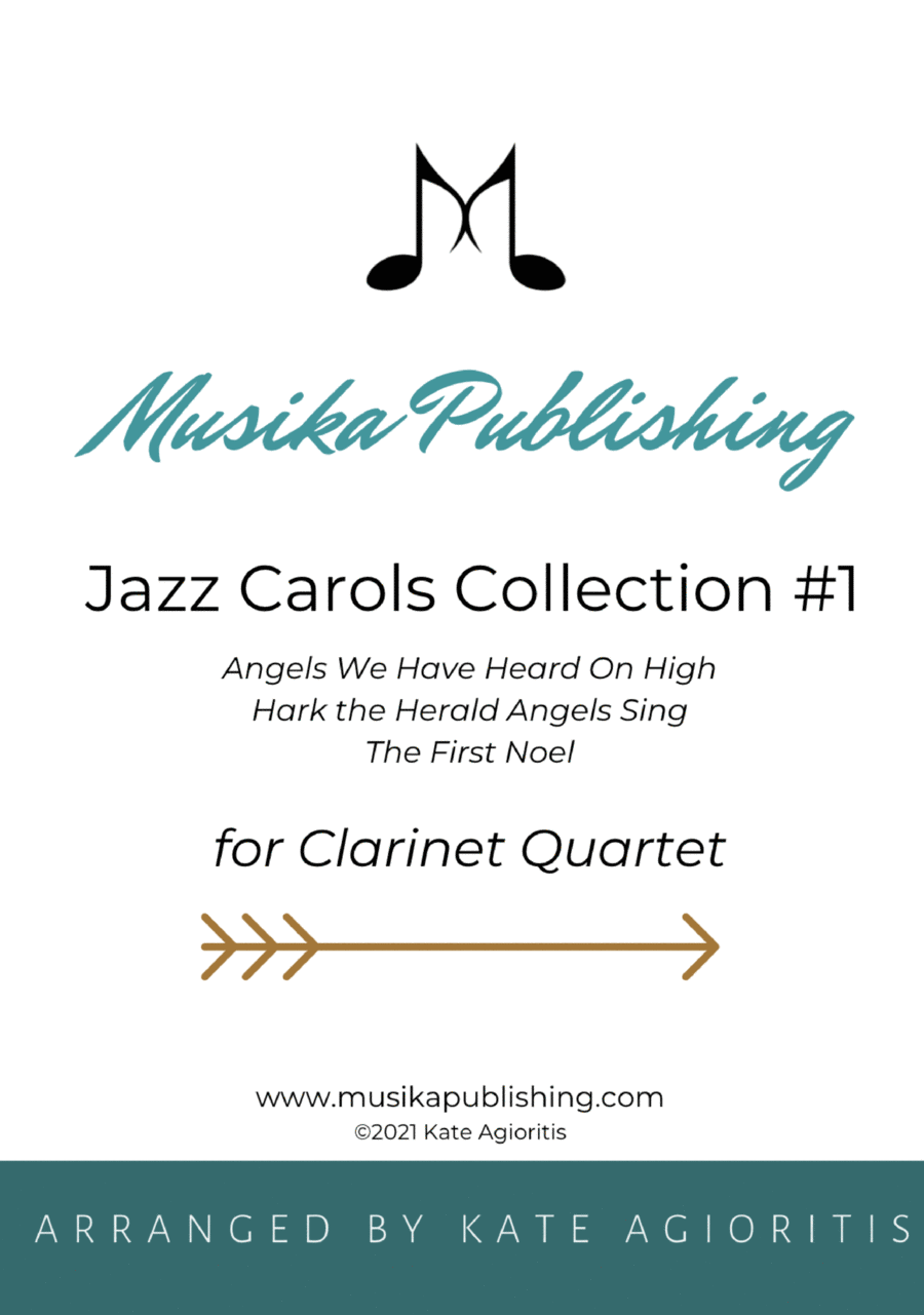 Jazz Carols Collection for Clarinet Quartet - Set One: Angels We Have Heard on High, Hark the Herald Angels Sing, The First Noel.