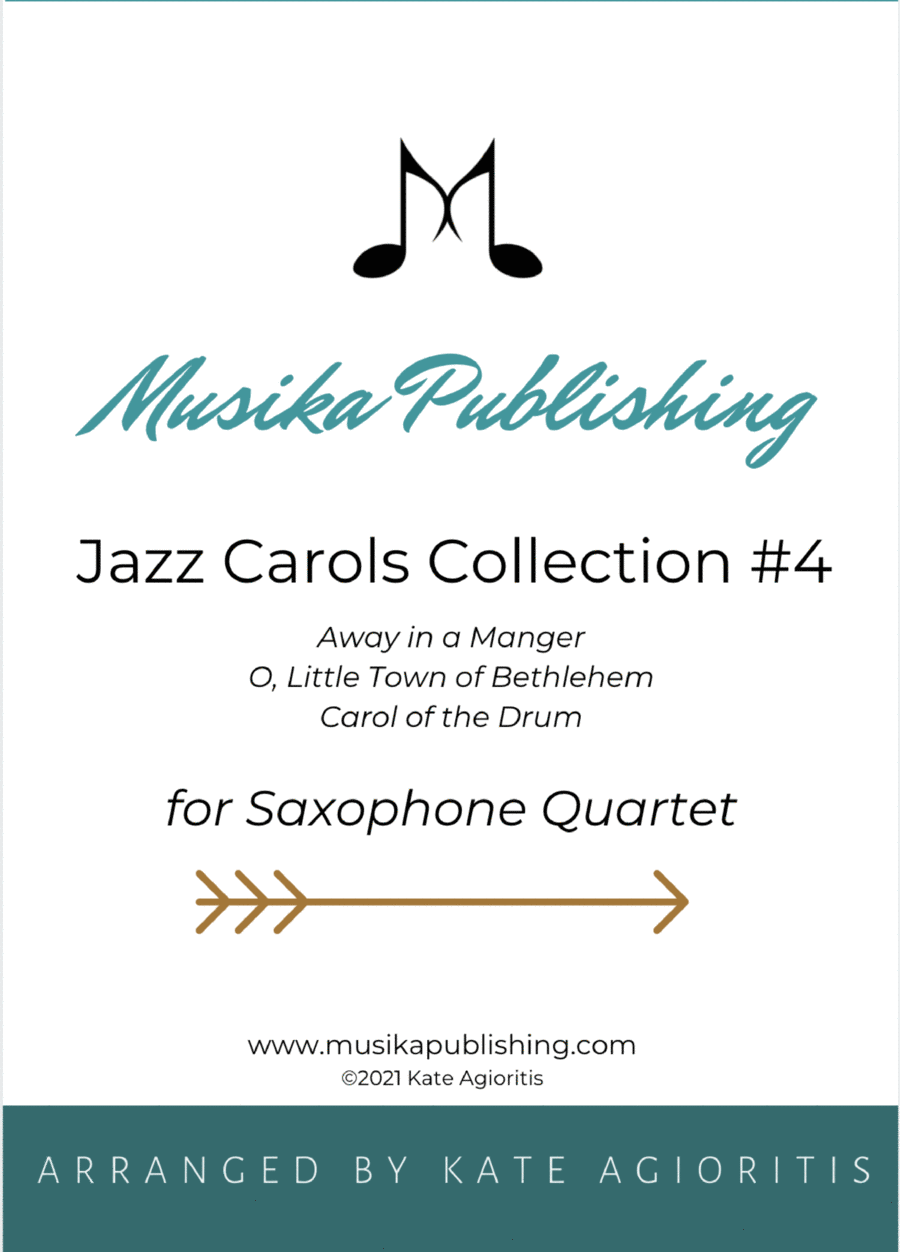 Jazz Carols Collection for Saxophone Quartet - Set Four: Away in a Manger; Mary's Boy Child and O Little Town of Bethlehem.