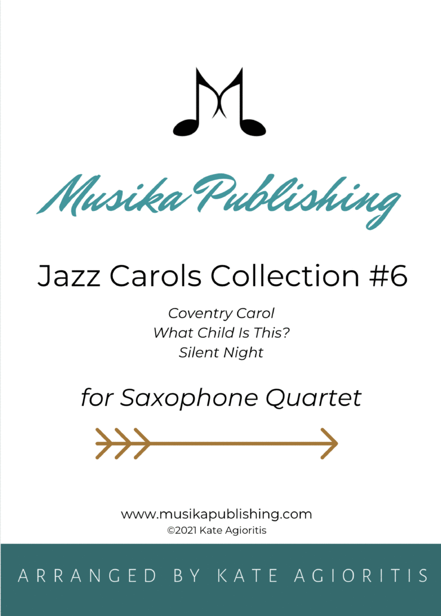 Jazz Carols Collection for Saxophone Quartet - Set Six: Coventry Carol; What Child Is This? (Greensleeves) and Silent Night.