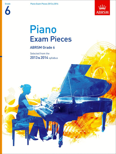 Selected Piano Exam Pieces Grade 6 2013-2014