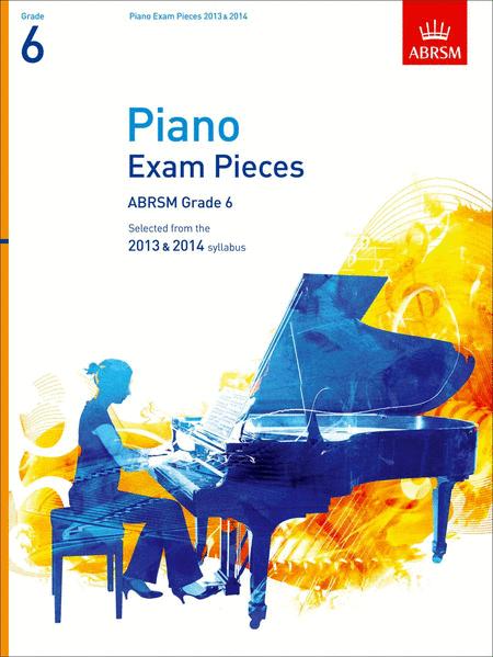 Selected Piano Exam Pieces Grade 6 2013-2014