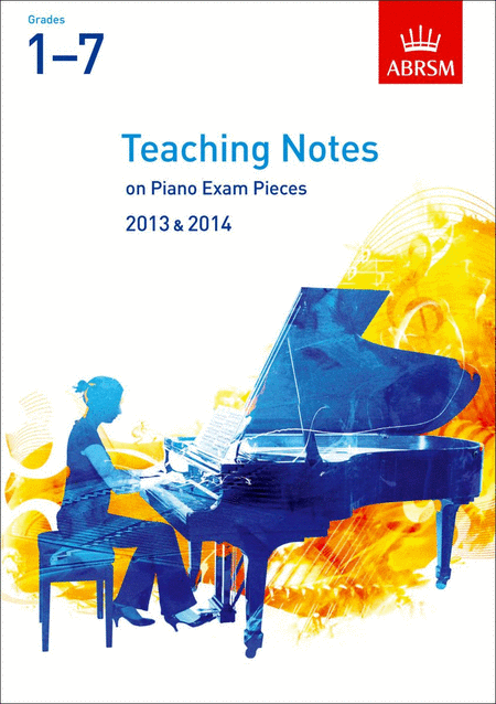 Teaching Notes on Piano Exam Pieces 2013-2014