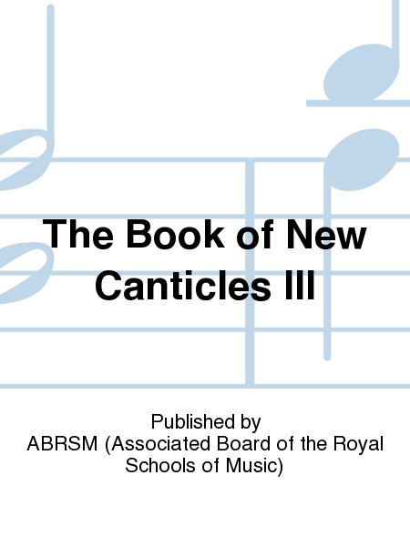 The Book of New Canticles III