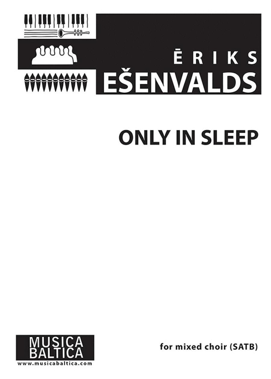 Only in Sleep (Tikai Miega)