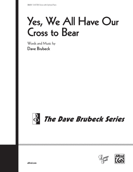 Yes, We All Have Our Cross to Bear