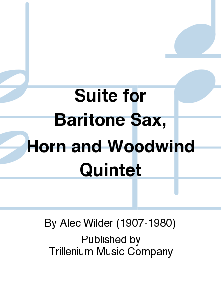 Suite for Baritone Sax, Horn and Woodwind Quintet