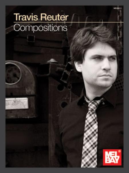 Travis Reuter: Compositions