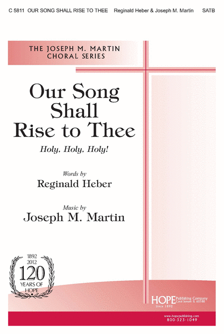 Our Song Shall Rise to Thee (Holy, Holy, Holy!)