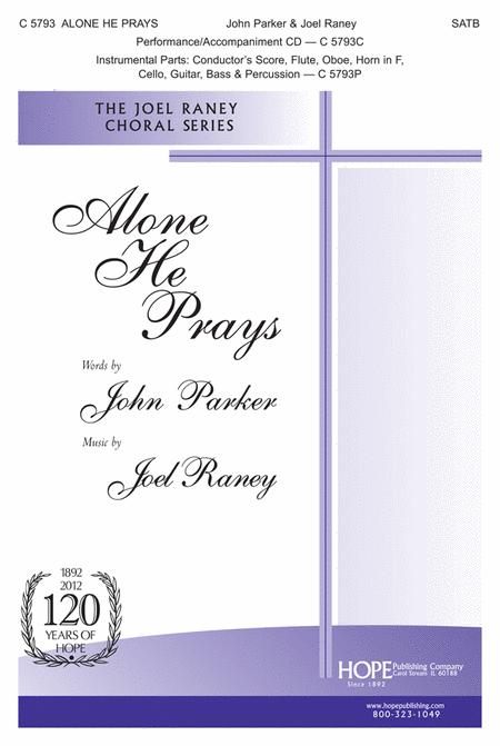 Alone He Prays