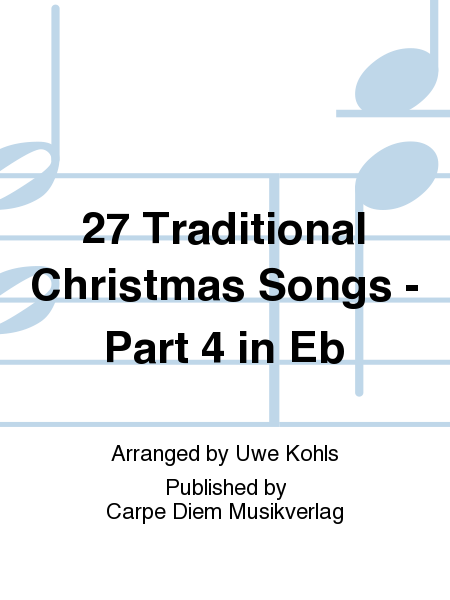 27 Traditional Christmas Songs - Part 4 in Eb