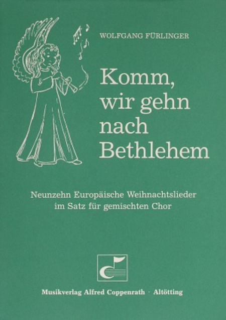 Komm, wir gehn nach Bethlehem (19 europaische Weihnachtslieder)