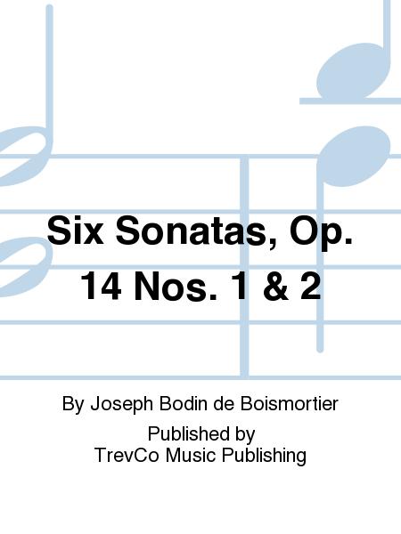 Six Sonatas, Op. 14 Nos. 1 & 2