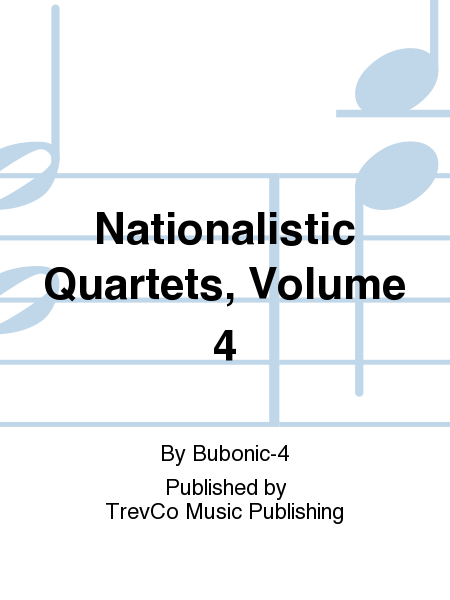 Nationalistic Quartets, Volume 4