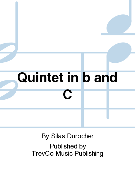 Quintet in b and C